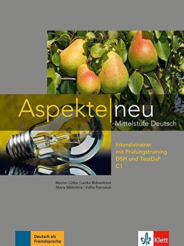 dsh pruefungstraining Aspekte neu C1: Mittelstufe Deutsch. Intensivtrainer mit Prüfungstraining DSH und TestDaF