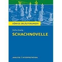 Schachnovelle: Textanalyse und Interpretation mit ausführlicher Inhaltsangabe und Abituraufgaben mit Lösungen (Königs Erläuterungen)