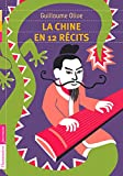 La Chine en 12 récits (Castor Poche) (French Edition)