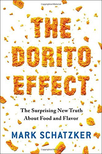 the-dorito-effect-the-surprising-new-truth-about-food-and-flavor-by-mark-schatzker-2015-05-05