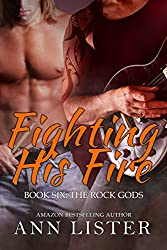 Fighting His Fire (The Rock Gods Book 6) (English Edition)