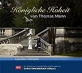Königliche Hoheit: Thomas Manns Märchen - Ein königliches Vergnügen