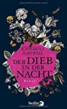 'Der Dieb in der Nacht: Roman' von Katharina Hartwell