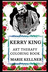 Kerry King Art Therapy Coloring Book (Kerry King Art Therapy Coloring Books, Band 0)
