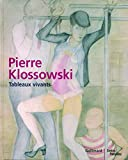 Pierre Klossowski - Tableaux vivants