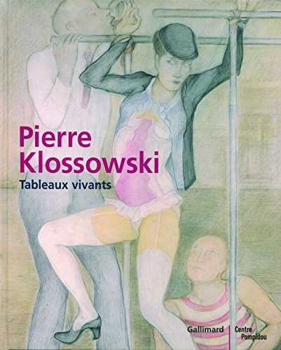 Pierre Klossowski: Tableaux vivants