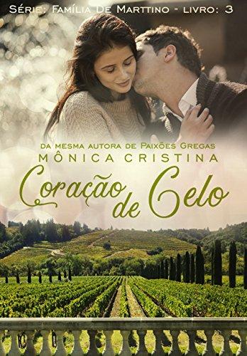 Coração De Gelo (Família De Marttino Livro 3) (Portuguese Edition) por Mônica  Cristina