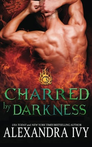 Charred by Darkness: Volume 3 (Dragons of Eternity)