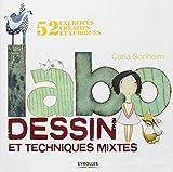 Labo dessin et techniques mixtes: 52 exercices créatifs et ludiques.