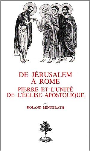 De Jérusalem à Rome. Pierre et l'unité de l'Eglise apostolique