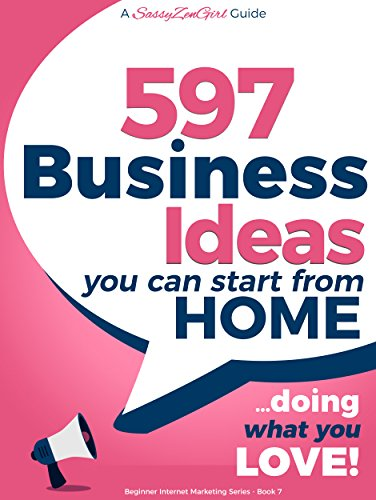 597 business ideas you can start from home doing what you love