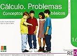 RED 1.6: cálculo, problemas, conceptos básicos (Refuerzo y desarrollo de habilidades mentales básicas)