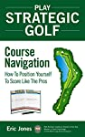 If you want to score you need to learn to do what scorers do: get the ball in the hole in fewer strokes. Course Navigation will give you what's been missing from your golf game: a better way to play golf by using Tour-tested course management strateg...
