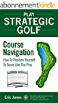 Play Strategic Golf: Course Navigatio...