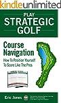 Play Strategic Golf: Course Navigatio...