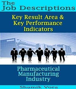 Pharmaceutical Manufacturing Industry: Job Descriptions, Key Result Area & Key Performance Indicators (English Edition) par [Vora, Shamik]
