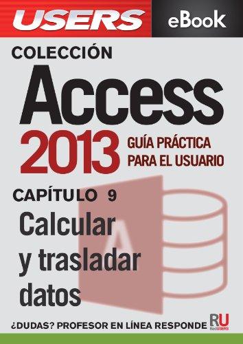 Access 2013: Calcular y trasladar datos (Colección Access 2013 nº 9)