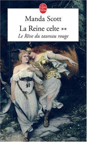 La Reine celte, Tome 2 : Le Rêve du taureau rouge
