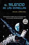 El silencio de las estrellas: I Premio Novela Ciencia Ficción Ciudad del Conocimiento (Quasar nº 2)