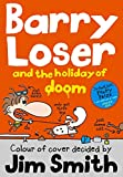 Barry Loser and the holiday of doom (The Barry Loser Series)