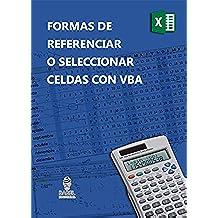 FORMAS DE SELECCIONAR O REFERENCIAR CELDAS CON VBA