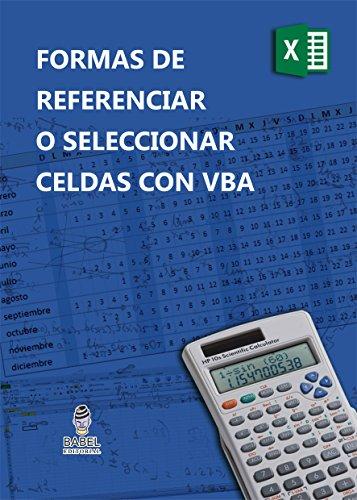 FORMAS DE SELECCIONAR O REFERENCIAR CELDAS CON VBA por Marcelo Rodolfo Pedernera Esquibel