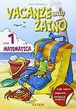Vacanze nello zaino. Matematica. Per la Scuola elementare: 1