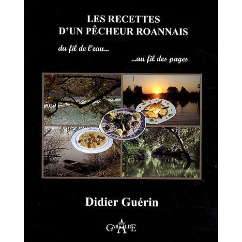 Les recettes d'un pêcheur Roannais : Du fil de l'eau au fil des pages