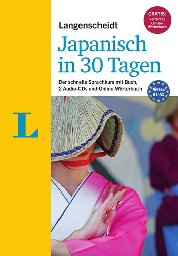 Langenscheidt Japanisch in 30 Tagen - Set mit Buch und 2 Audio-CDs: Der schnelle Sprachkurs (Langenscheidt Sprachkurse '...in 30 Tagen')