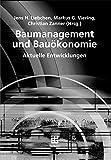 Baumanagement und Bauökonomie: Aktuelle Entwicklungen (Leitfaden des Baubetriebs und der Bauwirtschaft) (German Edition)