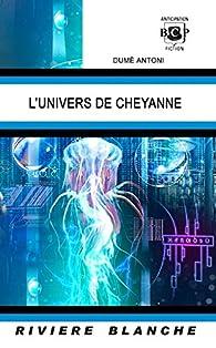 L'Univers de Cheyanne par Dumè Antoni