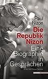Die Republik Nizon: Eine Biographie in Gesprächen, geführt mit Philippe Derivière - Paul Nizon