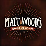 Sawdust & Gasoline by Matt Woods