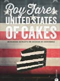 United States of Cakes: Amerikanische Kultrezepte von Cheesecake bis Snickerdoodle