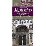 Mystisches Augsburg: Spaziergänge zu sagenhaften und wundervollen Plätzen (Bayern Minis)