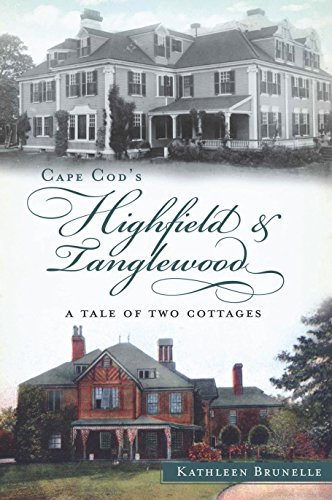 Cape Cod's Highfield and Tanglewood: A Tale of Two Cottages