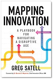 Mapping Innovation: A Playbook for Navigating a Disruptive Age (Business Books)