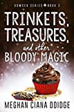 Trinkets, Treasures, and Other Bloody Magic (Dowser Series Book 2) by Meghan Ciana Doidge