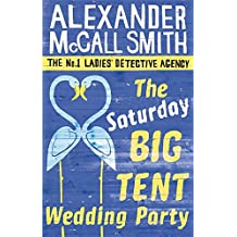 The Saturday Big Tent Wedding Party (No. 1 Ladies' Detective Agency, Band 12)