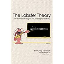 The Lobster Theory: (And Other Analogies for Jazz Improvisation) (English Edition)