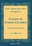 Telecharger Livres Galerie de Femmes Celebres Tiree Des Causeries Du Lundi Classic Reprint (PDF,EPUB,MOBI) gratuits en Francaise