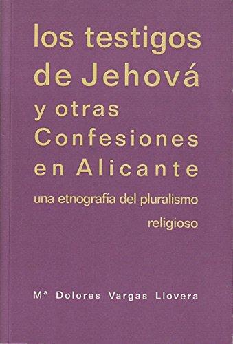 Portada del libro LOS TESTIGOS DE JEHOVÁ Y OTRAS CONFESIONES EN ALICANTE (Una etnografía del pluralismo religioso)