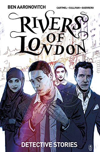 Rivers of London Vol. 4: Detective Stories (English Edition)