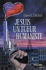 Je suis un tueur humaniste par David Zaoui