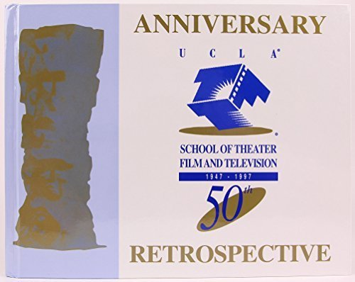 UCLA 50th anniversary retrospective, 1947-1997: The 50th anniversary celebration of the founding of the Department of Theater Arts, School of Theater, ... at the University of California, Los Angeles by James Klain (1998-05-03)