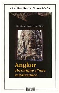 Angkor, chronique d'une renaissance par Maxime Prodromidès