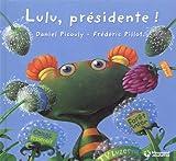 Lulu Vroumette : Lulu, présidente ! : Post-élection