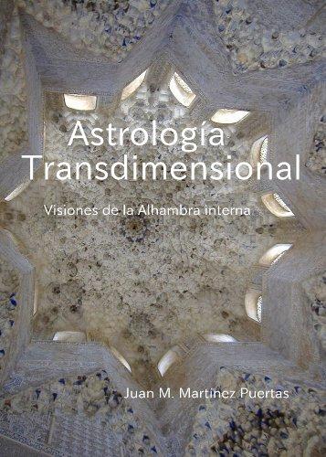 Astrología Transdimensional por Juan M Martinez Puertas