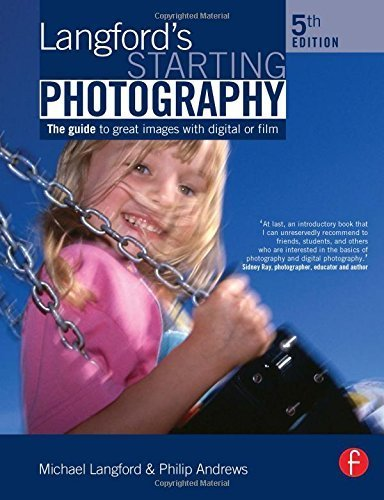 Langford's Starting Photography: The guide to great images with digital or film 5th edition by Andrews, Philip, Langford, Michael (2007) Paperback