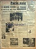 PARIS SOIR [No 450] du 08/10/1941 - LES BOLCHEVIKS EN RETRAITE AU NORD DE LA MER D'AZOV - GRANGES ET HANGARS BRULENT DANS LA BRIE - ECHECS ANGLAIS DANS LE SECTEUR DE GONDAR - CONCENTRATION DE TROUPES ANGLAISES A LA FRONTIERE TURQUE - JACQUELINE FRANCELL ET GABRIEL BOUILLON - DOYEN DES ACTEURS FRANCAIS GILDES EST MORT
